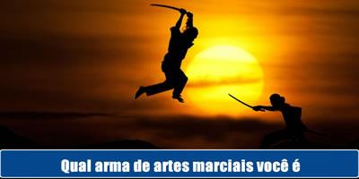 Que arma de artes marciais é você?