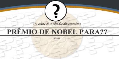 Qual Prémio Nobel será atribuído a você este ano?