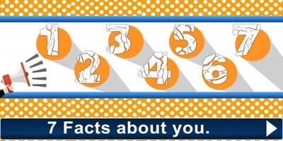 What Are The 7 Facts About You? Find Out Now.