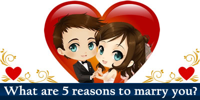 What Are The 5 Reasons To Marry You?
