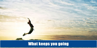 What Keeps You Going? Find Out Now.