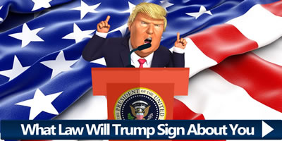What Law Will Trump Sign About You?