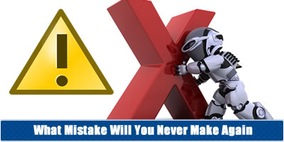 What Mistake Will You Never Make Again?