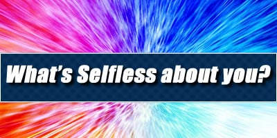What Is The Selfless Thing About You?