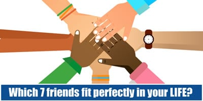 Which 7 Friends Fit Perfectly In Your Life?