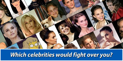 Which Celebrities Would Fight Over You?