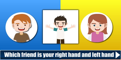 Which Friend Is Your Left Hand And Right Hand?