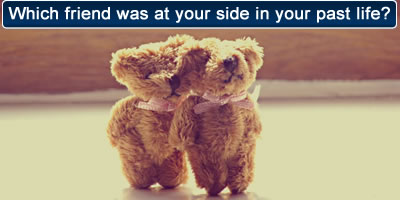 Which Friend Was At Your Side In Your Past Life?