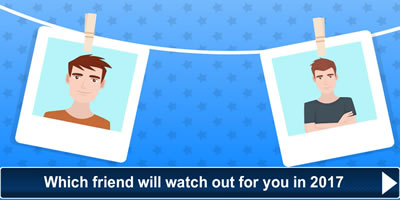 Which Friend Will Watch Out For You In 2017?