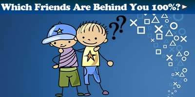 Which Friends Are Behind You 100%?