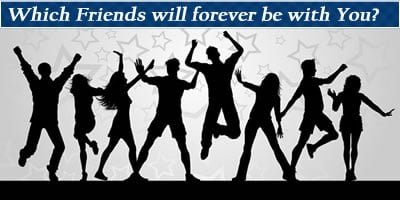 Which Friends Will Forever Be With You?