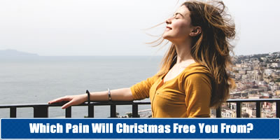 Which Pain Will Christmas Free You From?