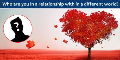 Who Are You In A Relationship With In A Different World?