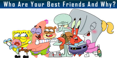 Who Are Your Best Friends And Why?