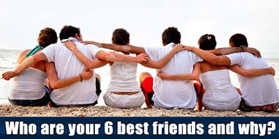 Who Are Your Six Best Friends?