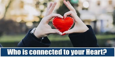 Who Is Connected To Your Heart?