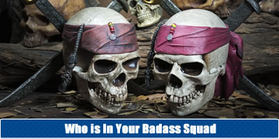 Who Is In Your Badass Squad?
