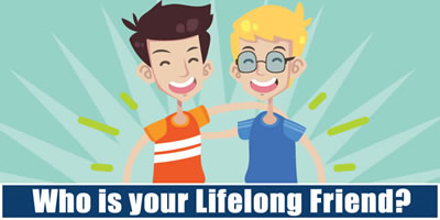 Who Is Your Lifelong Friend?