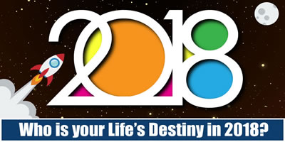 Who Is Your Life's Destiny In 2018?