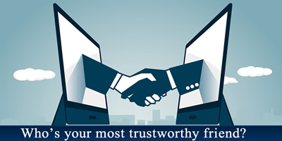 Who Is Your Most Trust Worthy Friend?