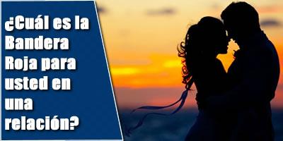 ¿cuál es la señal de alerta para usted en una relación?