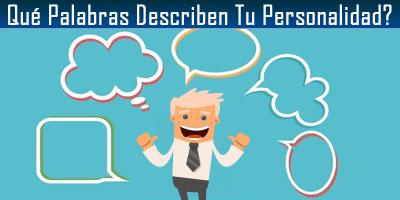 Que 2 palabras mejor describe su personalidad?