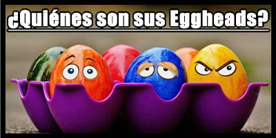 Quiénes son sus cabezas de huevo?